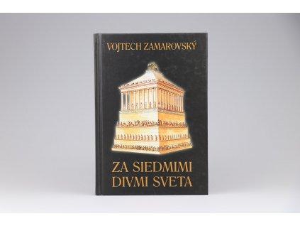 Vojtech Zamarovský - Za siedmimi divmi sveta (2003)