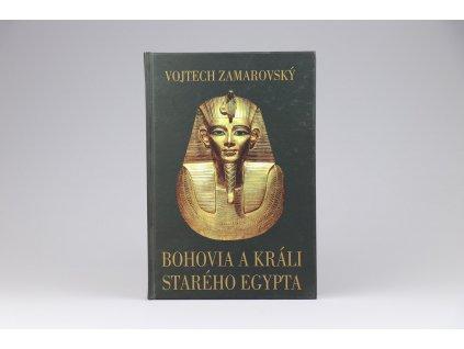 Vojtech Zamarovský - Bohovia a králi Starého Egypta (2012)