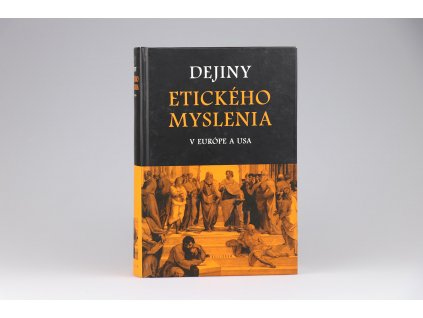 Dejiny etického myslenia v Európe a USA (2008)