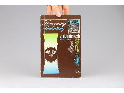 Vilmos Romváry - Koreniny, pochutiny v domácnosti (1981)