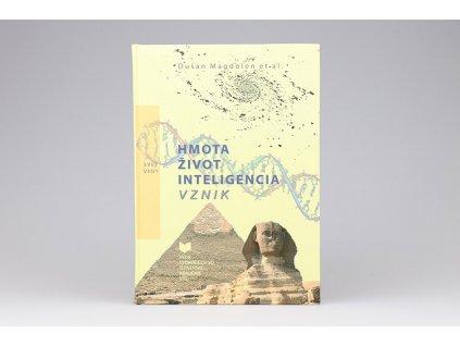 Dušan Magdolen et al. - Hmota, život, inteligencia, vznik (2008)