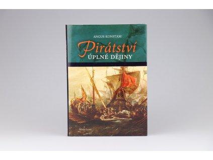 Angus Konstam - Pirátství: Úplné dějiny (2011)