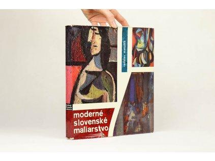 Radislav Matuštík - Moderné slovenské maliarstvo 1945-1963 (1965)