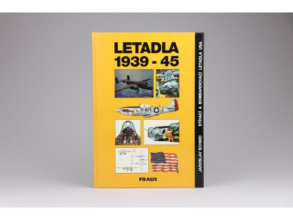 Jaroslav Schmid - Letadla 1939-45: Stíhací a bombardovací letadla USA (1993