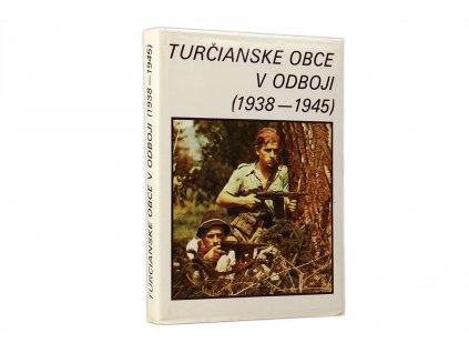 Michal Giač - Turčianske obce v odboji (1938-1945)