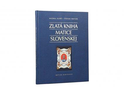 Michal Eliáš, Štefan Haviar - Zlatá kniha Matice slovenskej (2008)