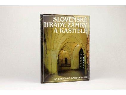 Eva Križanová, Dalibor Kusák - Slovenské hrady, zámky a kaštiele (1984)