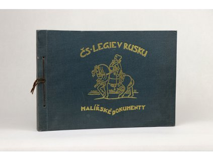 Československé legie v Rusku: malířské dokumenty (1922)