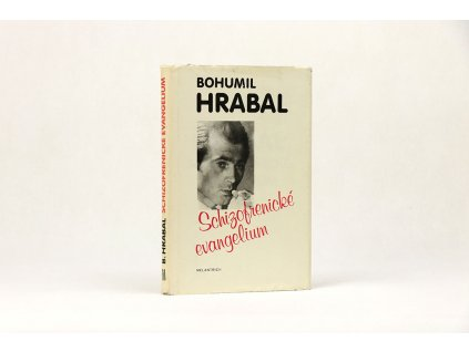 Bohumil Hrabal - Schizofrenické evangelium, 1949-1952 (1990)