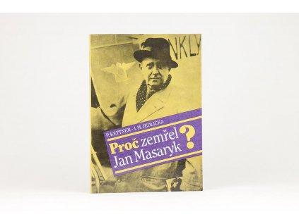 P. Kettner, I. M. Jedlička - Proč zemřel Jan Masaryk? (1990)