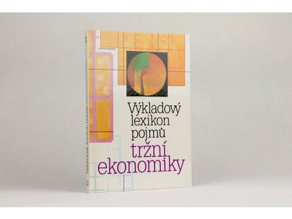 Josef Vlček a kol. - Výkladový lexikon pojmů tržní ekonomiky (1992)