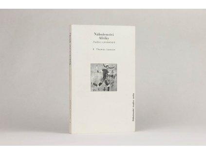 E. Thomas Lawson - Náboženství Afriky: Tradice v proměnách (1998)