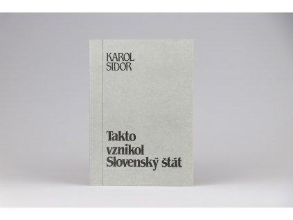 Karol Sidor - Takto vznikol Slovenský štát (1991)