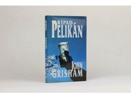 John Grisham - Prípad Pelikán (1993)