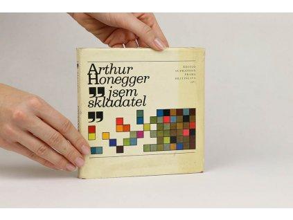 Arthur Honegger - Jsem skladatel (1967)