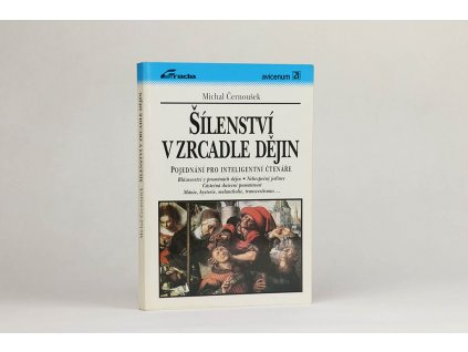 Michal Černoušek - Šílenství v zrcadle dějin (1994)