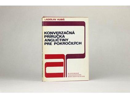 Ladislav Kubiš - Konverzačná príručka angličtiny pre pokročilých (1987)