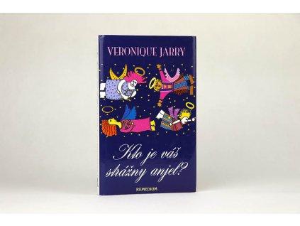 Veronique Jarry - Kto je váš strážny anjel? (1999)