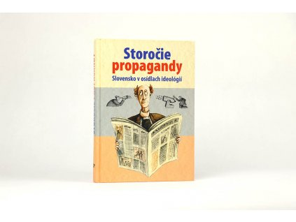 Storočie propagandy: Slovensko v osídlach ideológií (2005)