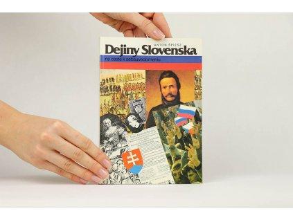 Anton Špiesz - Dejiny Slovenska na ceste k sebauvedomeniu (1992)