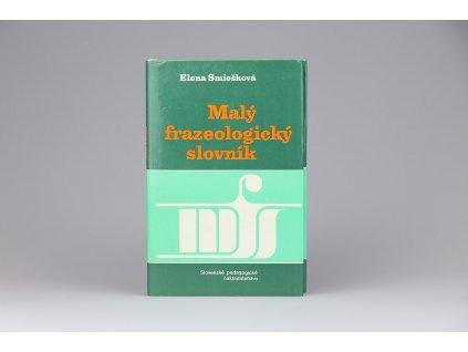Elena Smiešková - Malý frazeologický slovník (1989)
