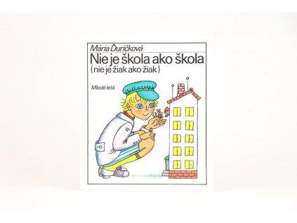 Mária Ďuríčková - Nie je škola ako škola (1995)