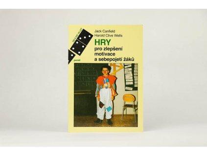 Jack Canfield, Harold Clive Wells - Hry pro zlepšení motivace a sebepojetí žáků (1995)