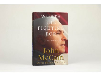 John McCain, Mark Salter - Worth the Fighting for: a memoir (2002)