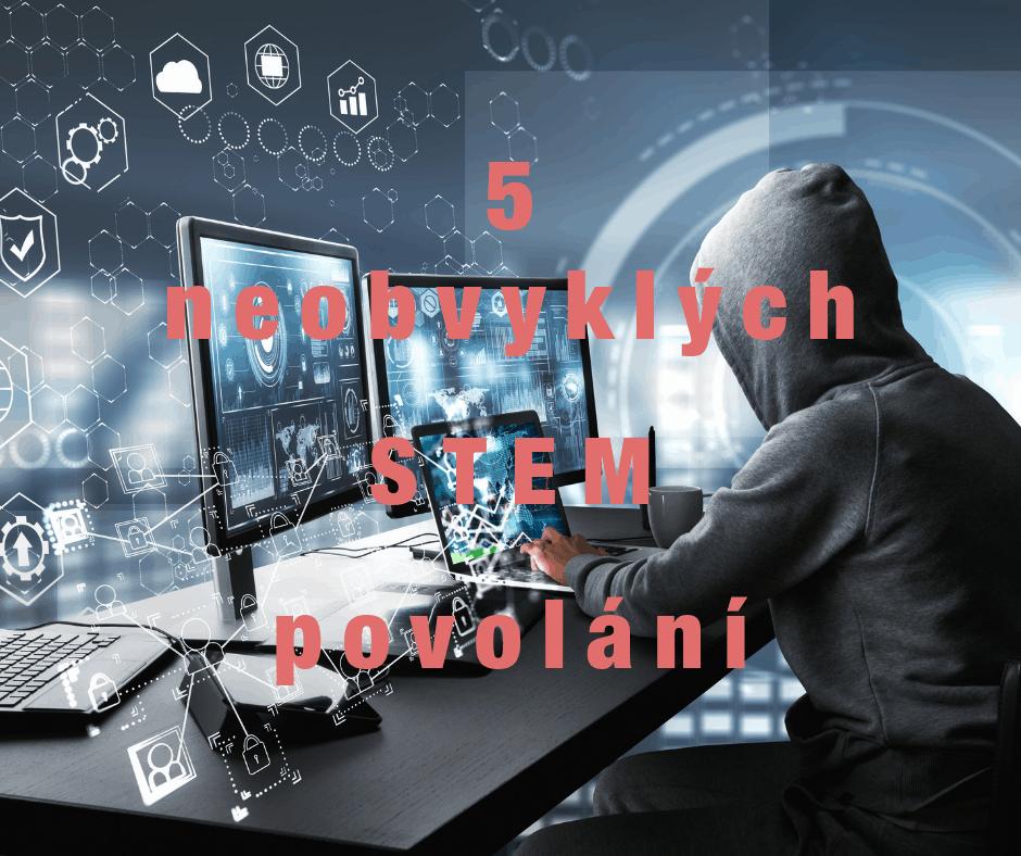 5 neobvyklých STEM povolání