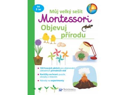 Můj velký sešit Montessori objevuj přírodu