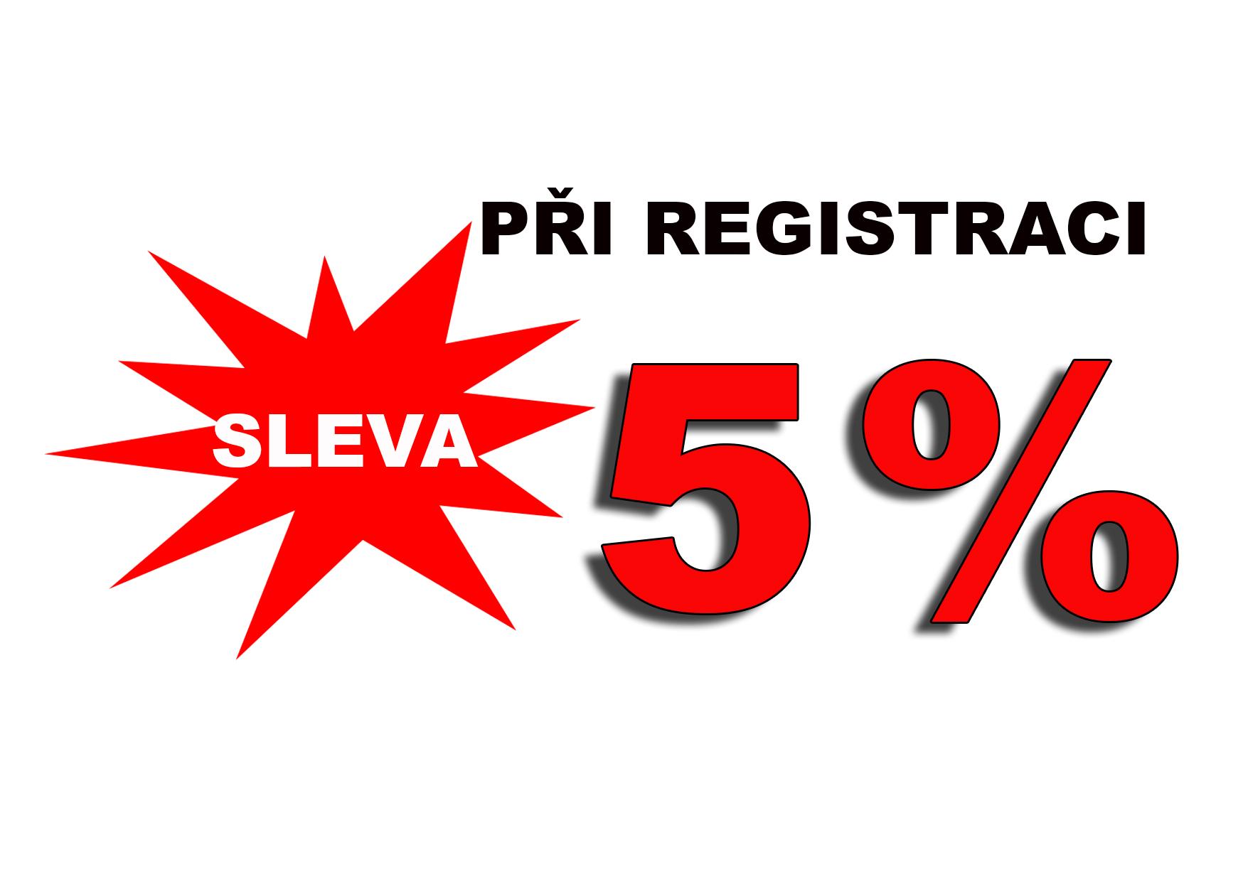 Při registraci 5% sleva !