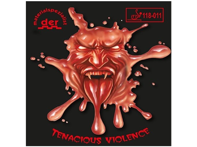 Der Materialspezialist - Tenacious Violence