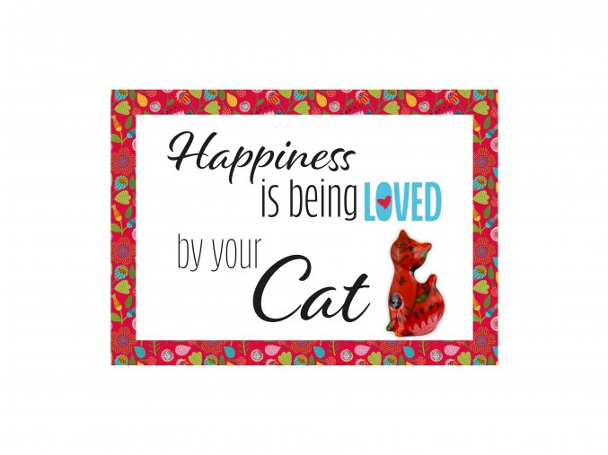 """VESELÝ CITÁT """"HAPPINESS IS BEING LOVED BY YOUR CAT"""""""