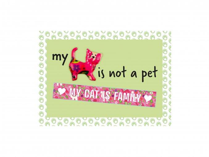 "VESELÝ CITÁT ""MY CAT IS NOT A PET MY CAT IS FAMILY"""