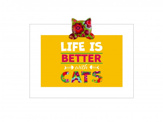 """VESELÝ CITÁT """"LIFE IS BETTER WITH CATS"""""""