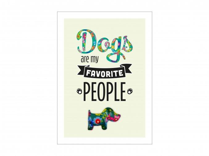 """VESELÝ CITÁT """"DOGS ARE MY FAVORITE PEOPLE"""""""