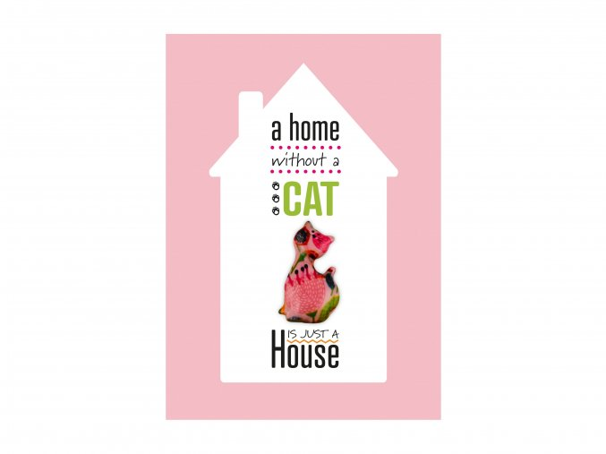 """VESELÝ CITÁT """"A HOME WITHOUT A CAT, IS JUST A CAT"""""""