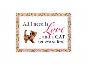 """VESELÝ CITÁT """"ALL I NEED IS LOVE AND A CAT"""""""