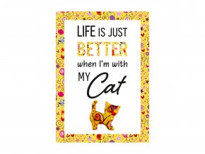 """VESELÝ CITÁT """"LIFE IS JUST BETTER WHEN I'M WITH MY CAT"""""""
