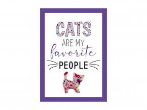 """VESELÝ CITÁT """"CATS ARE MY FAVORITE PEOPLE"""""""