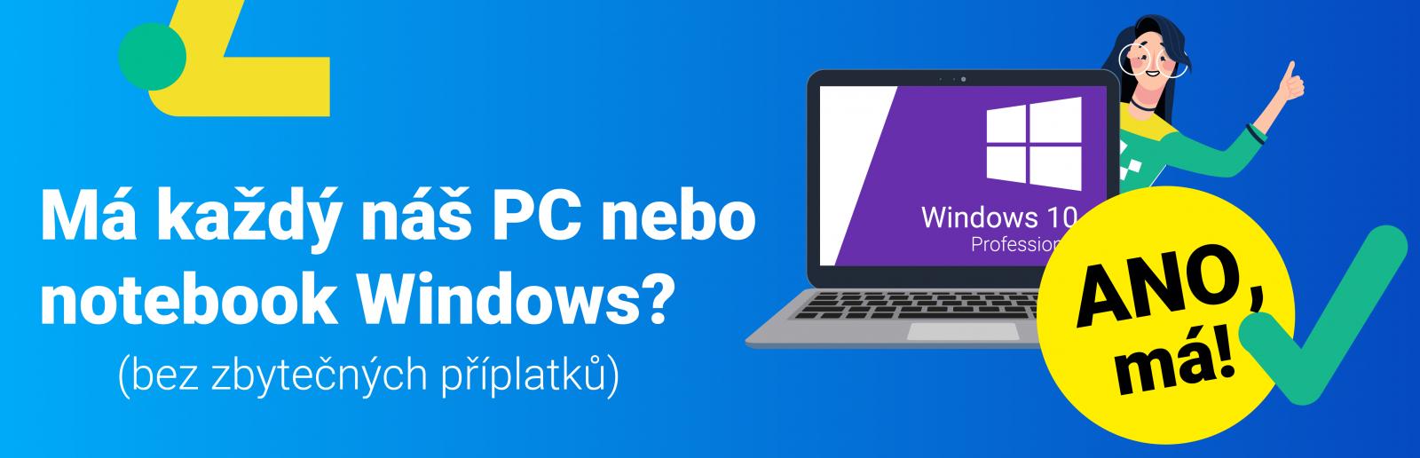 Má každý náš notebook nebo PC Windows? Ano, má!