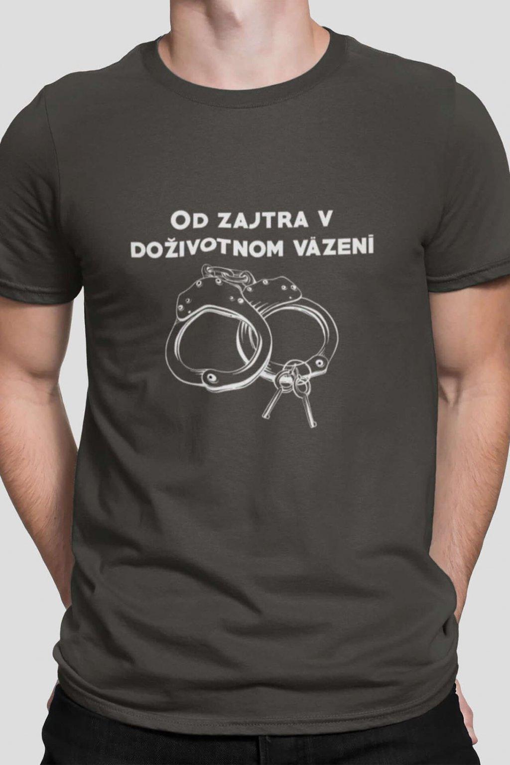 Pánske tričko Od zajtra vo väzení