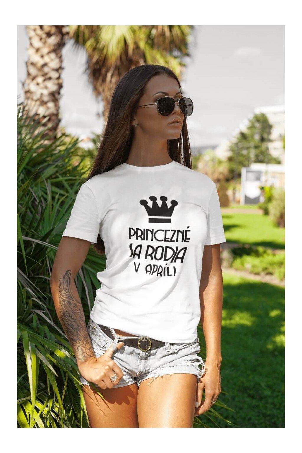 Dámske tričko Princezné sa rodia v apríli