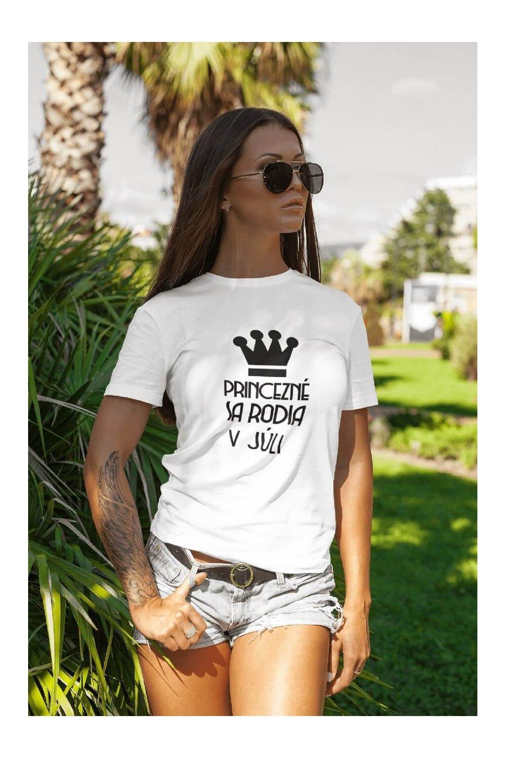 Dámske tričko Princezné sa rodia v júli
