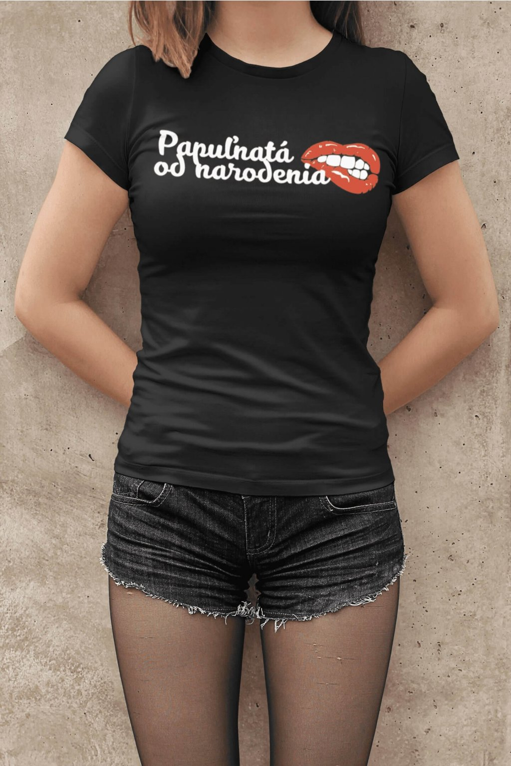 Dámske tričko Papuľnatá od narodenia