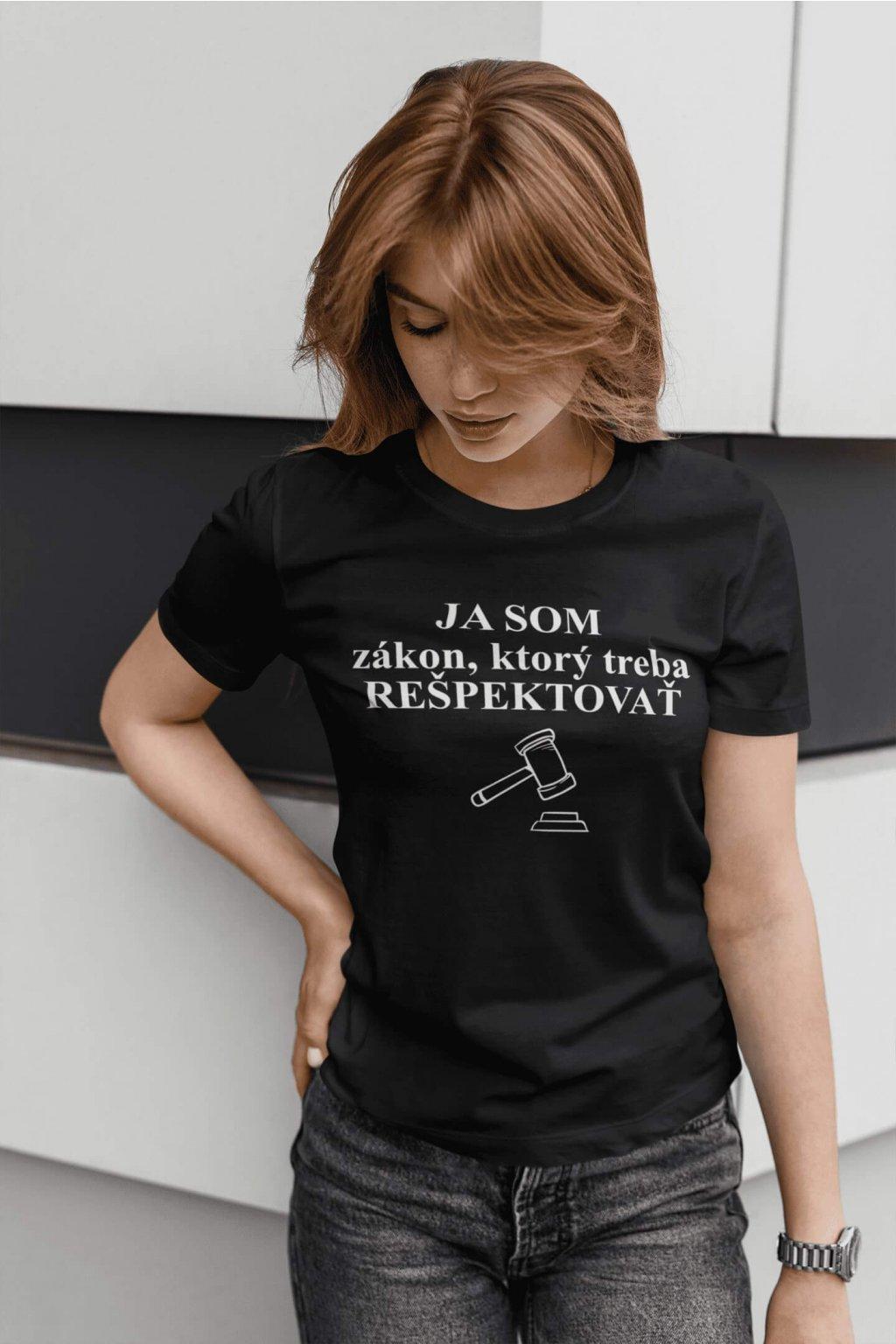 Dámske tričko Ja som zákon