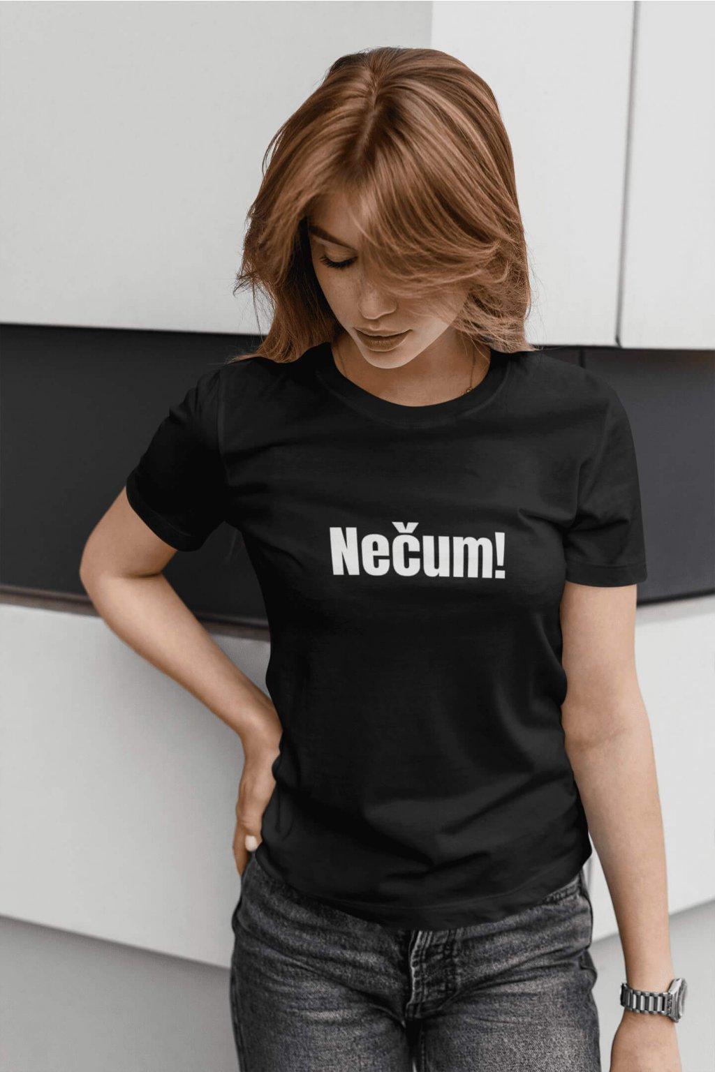 Dámske tričko Nečum!