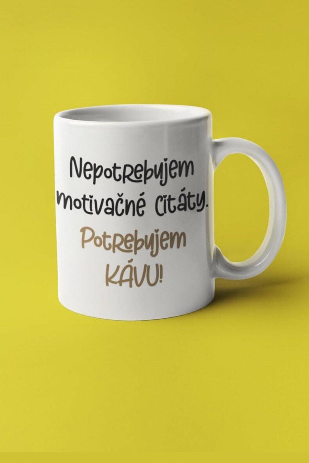 Šálka potrebujem kávu