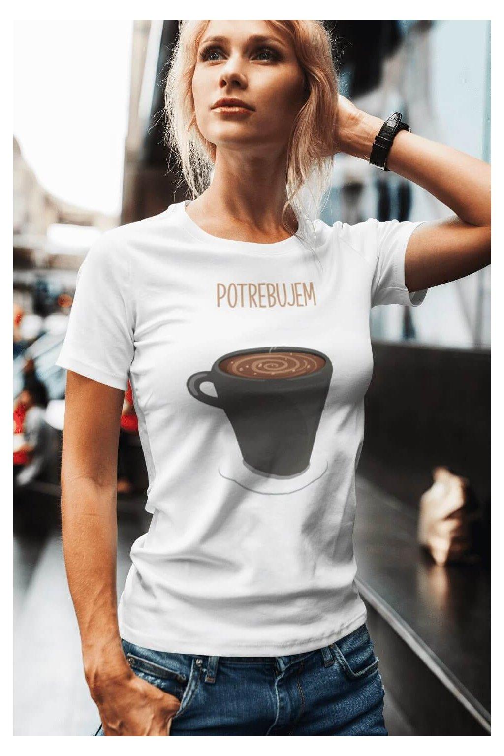 Tričko pre mamu Potrebujem