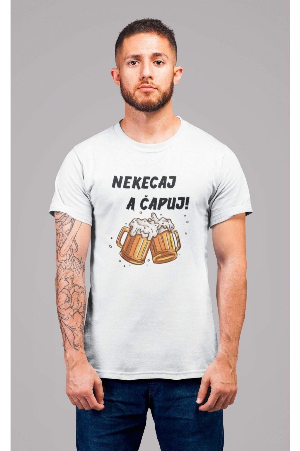 Pánske tričko Nekecaj a čapuj